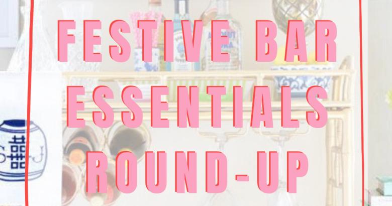 Festive Bar Essentials Round Up